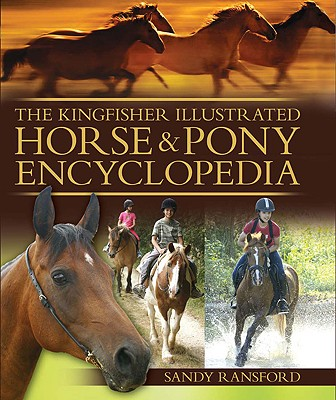 The Kingfisher Illustrated Horse & Pony Encyclopedia By Ransford, Sandy/ Langrish, Bob (PHT)