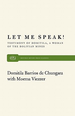 Let Me Speak By De Chungara, Domitila B./ Viezzer, Moma